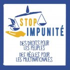 Stop impunité des multinationales