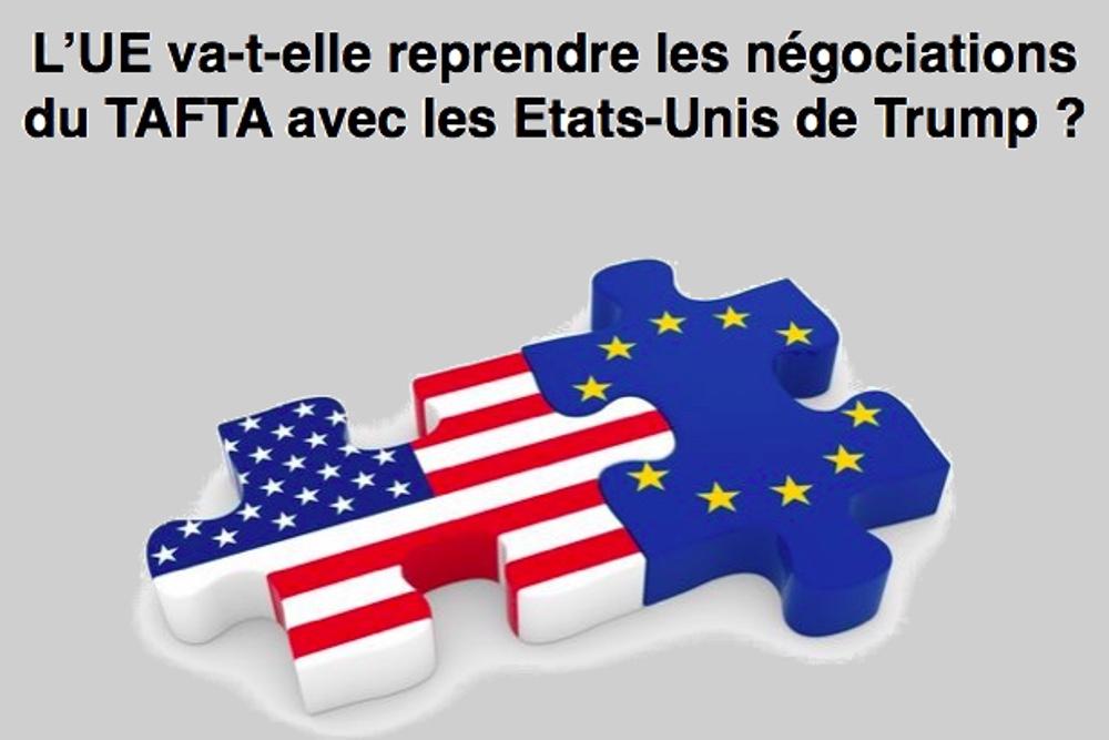 Vers un retour du TAFTA et des négociations commerciales avec les Etats-Unis de Trump ?