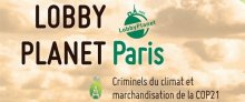 Lobby Planet Paris : guide du lobbying et du greenwashing spécial (...)